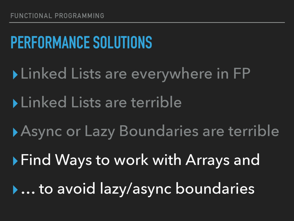 FUNCTIONAL PROGRAMMING PERFORMANCE SOLUTIONS ▸L...