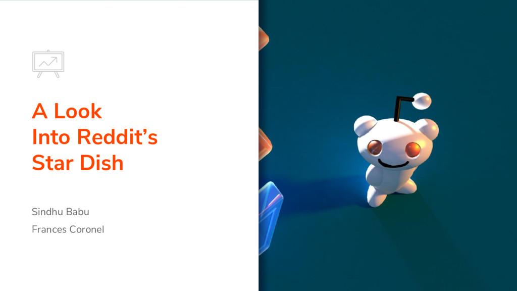 A Look Into Reddit's Star Dish Sindhu Babu Fran...