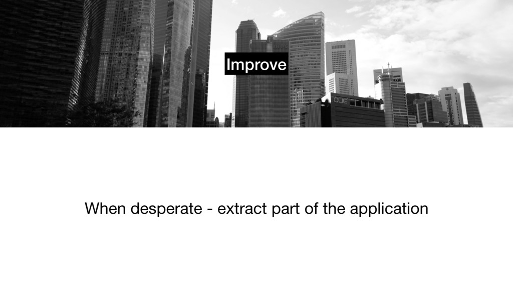 Improve When desperate - extract part of the ap...