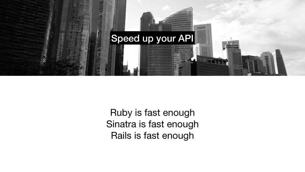 Speed up your API Ruby is fast enough  Sinatra ...