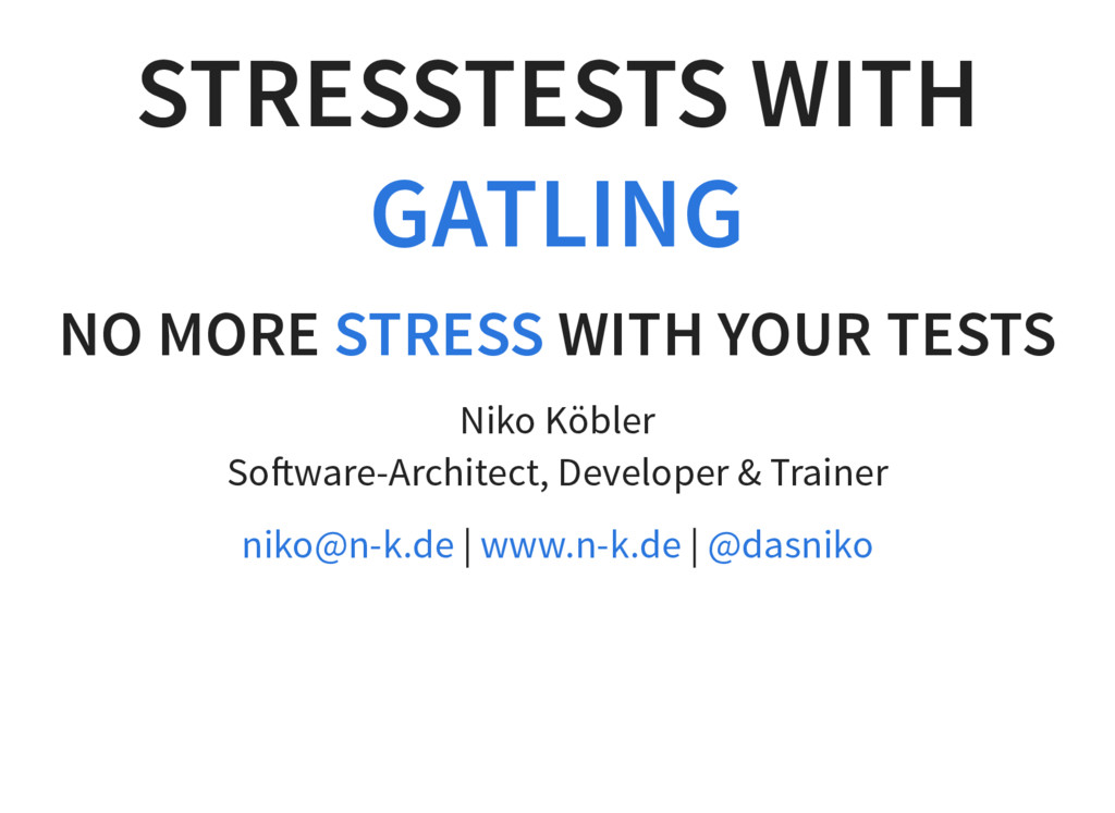 STRESSTESTS WITH GATLING NO MORE WITH YOUR TEST...