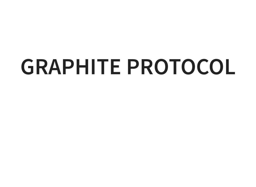 GRAPHITE PROTOCOL