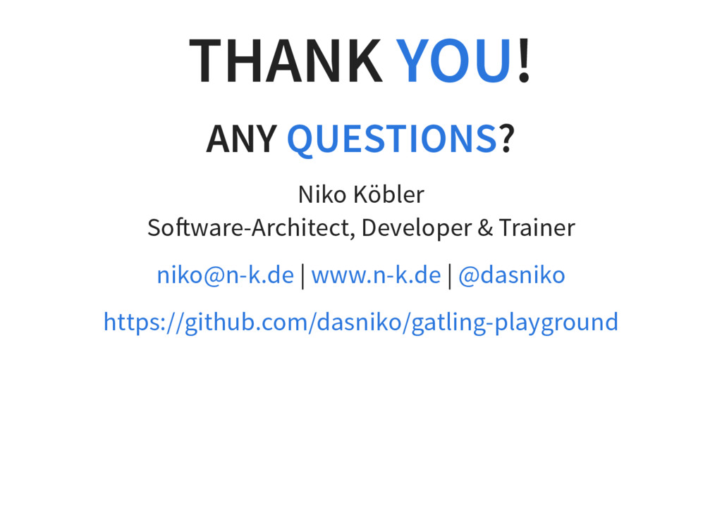 THANK ! YOU ANY ? QUESTIONS Niko Köbler So ware...