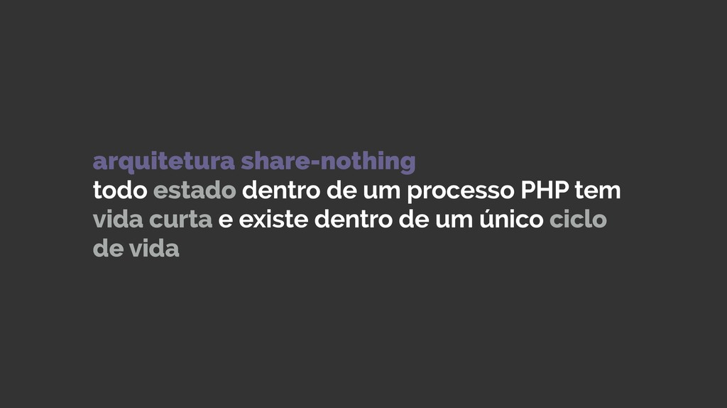 arquitetura share-nothing todo estado dentro d...