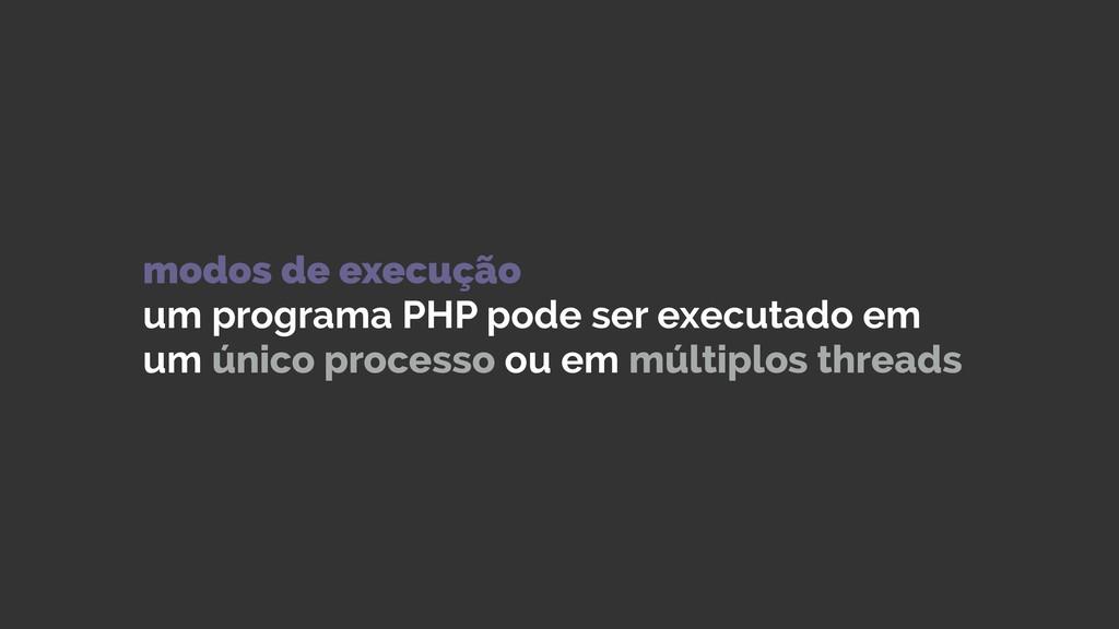 modos de execução um programa PHP pode ser exe...