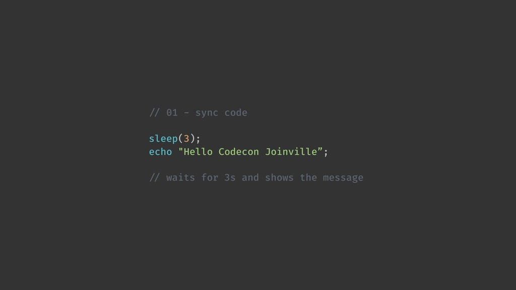 "!// 01 - sync code sleep(3); echo ""Hello Codeco..."