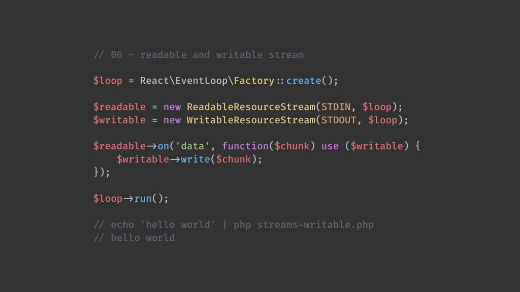 !// 06 - readable and writable stream $loop = R...