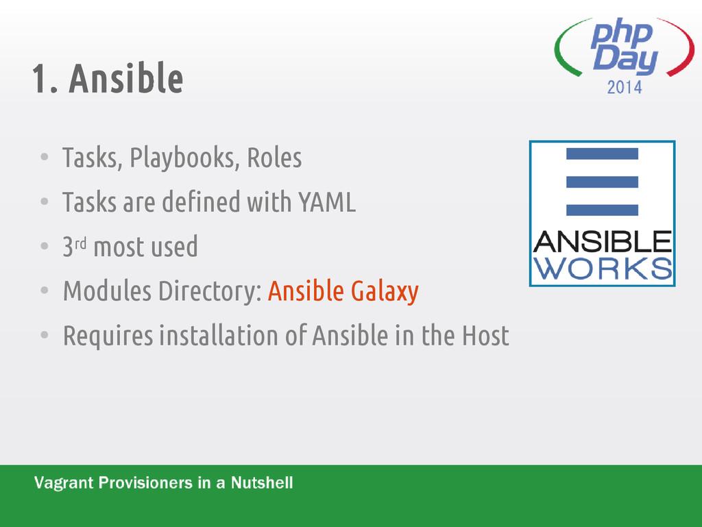 1. Ansible ● Tasks, Playbooks, Roles ● Tasks ar...
