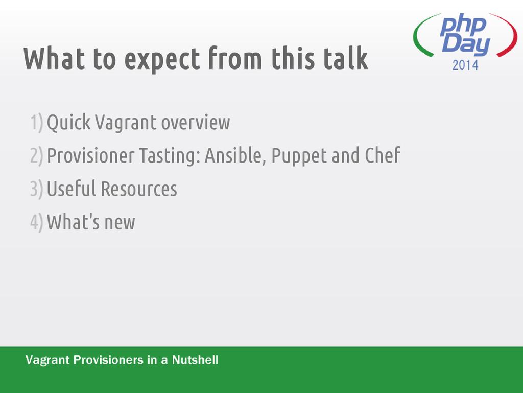 What to expect from this talk 1)Quick Vagrant o...
