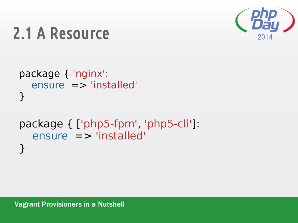2.1 A Resource package { 'nginx': ensure => 'in...