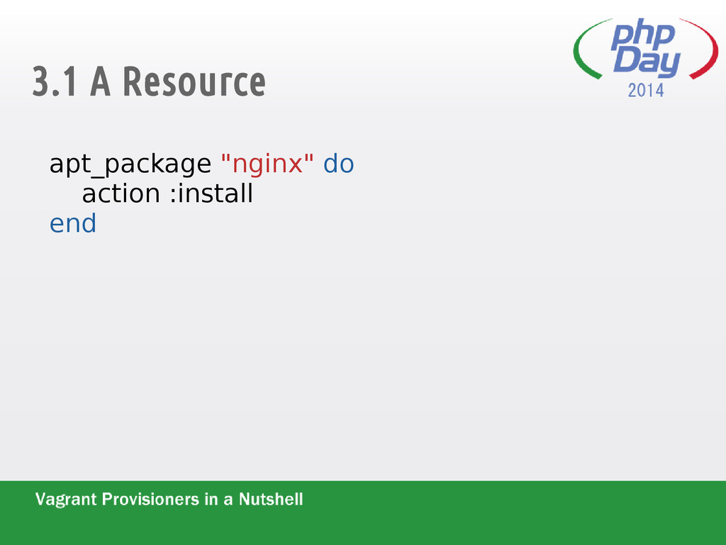 """3.1 A Resource apt_package """"nginx"""" do action :i..."""