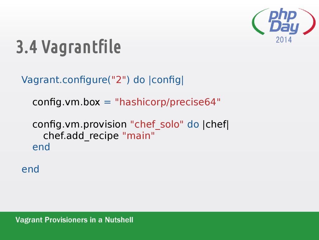 """3.4 Vagrantfile Vagrant.configure(""""2"""") do  conf..."""