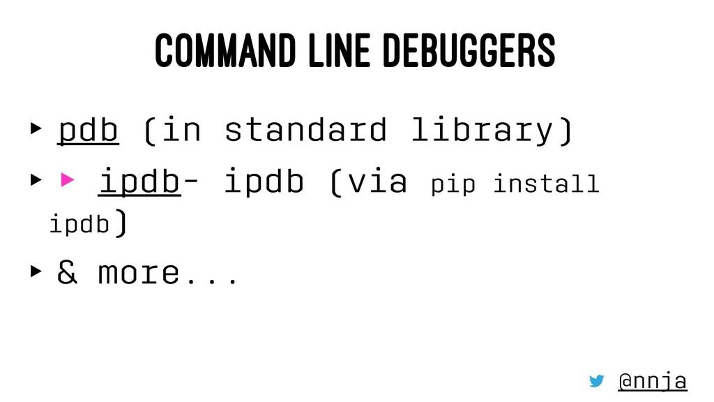 COMMAND LINE DEBUGGERS ‣ pdb (in standard libra...