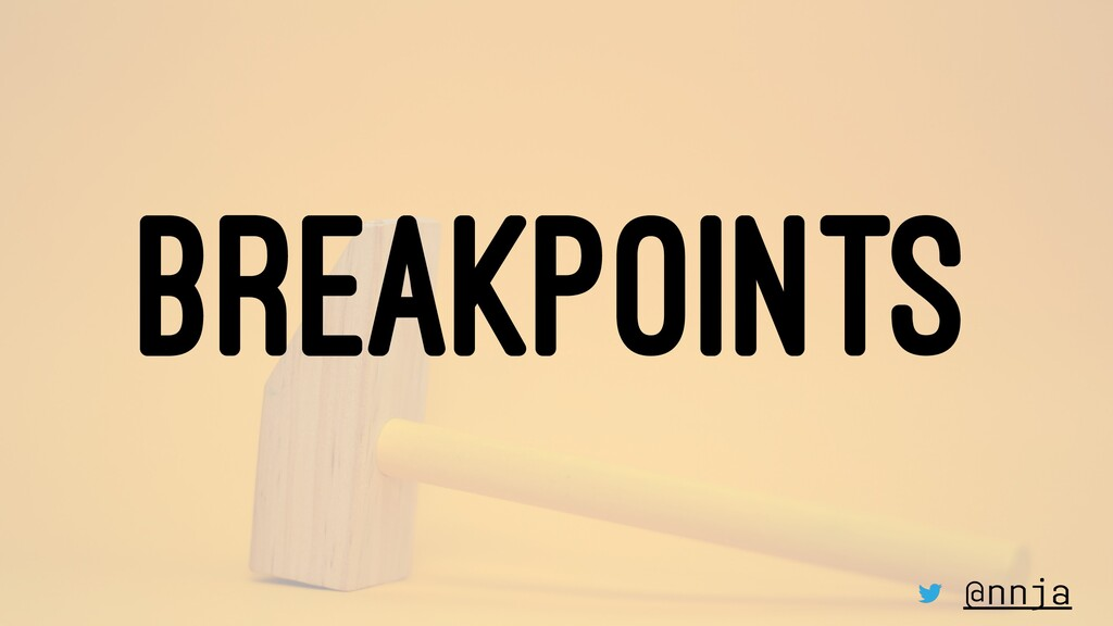 BREAKPOINTS @nnja