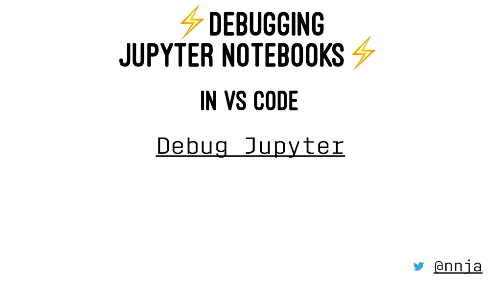 ⚡ DEBUGGING JUPYTER NOTEBOOKS IN VS CODE Debug ...