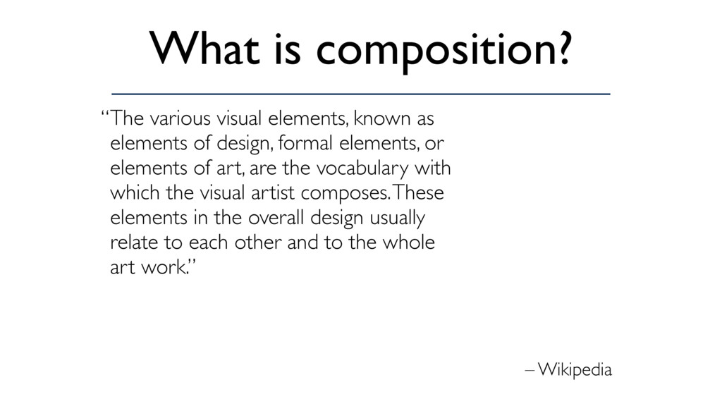 "– Wikipedia ""The various visual elements, known..."