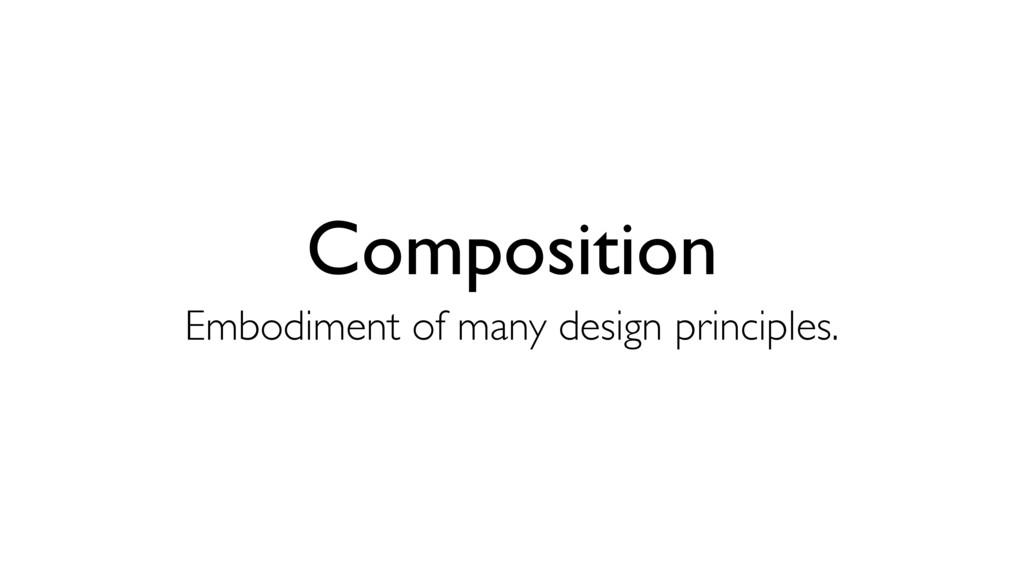 Composition Embodiment of many design principle...