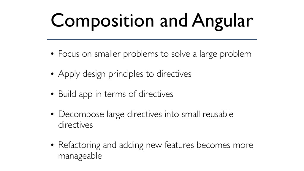 Composition and Angular • Focus on smaller prob...