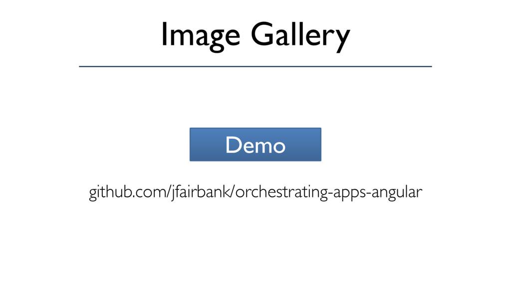 Image Gallery Demo github.com/jfairbank/orchest...