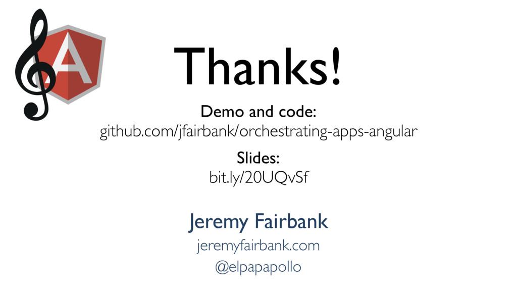 Thanks! Demo and code: github.com/jfairbank/orc...
