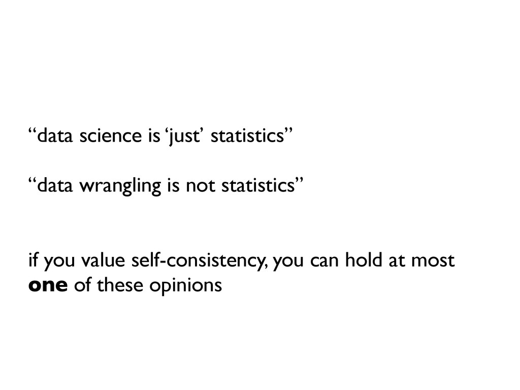 """""""data science is 'just' statistics"""" """"data wrang..."""