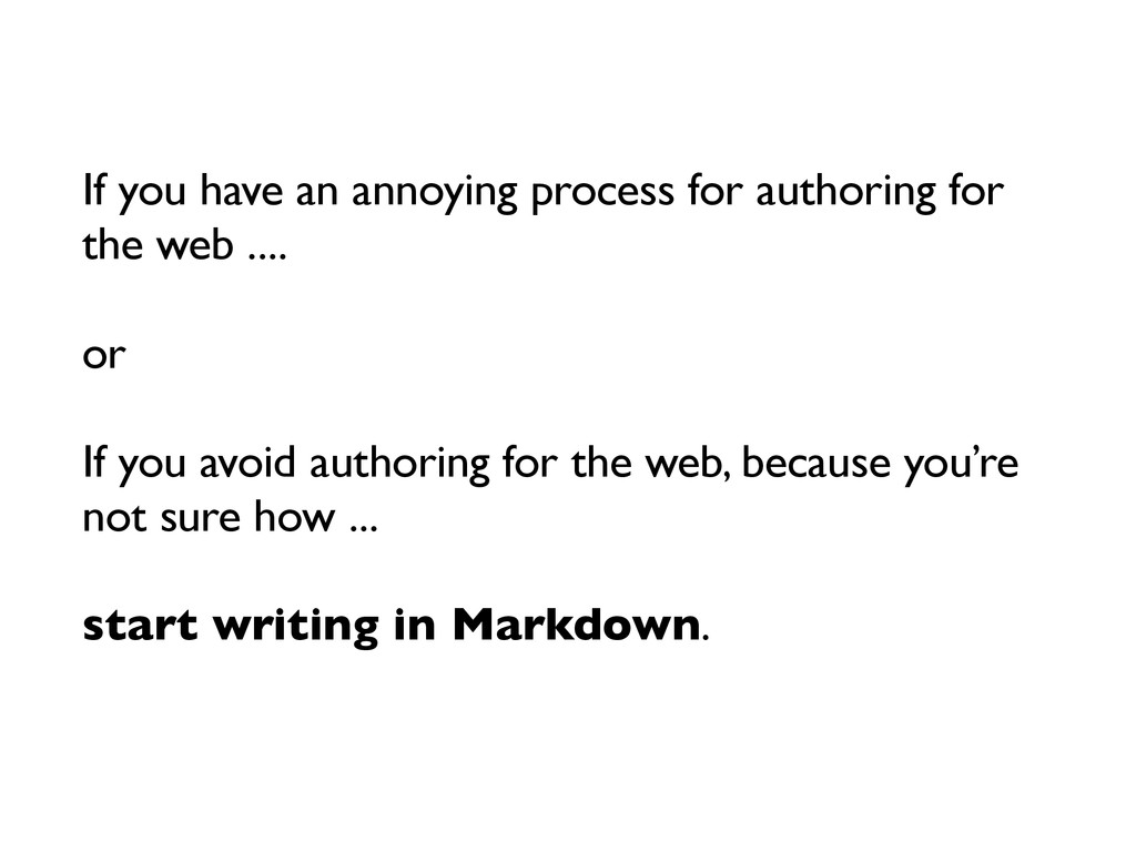 If you have an annoying process for authoring f...