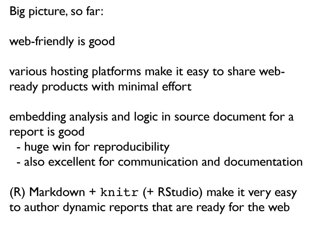 Big picture, so far: web-friendly is good vario...