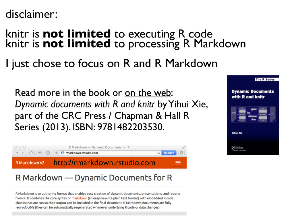 disclaimer: knitr is not limited to executing R...