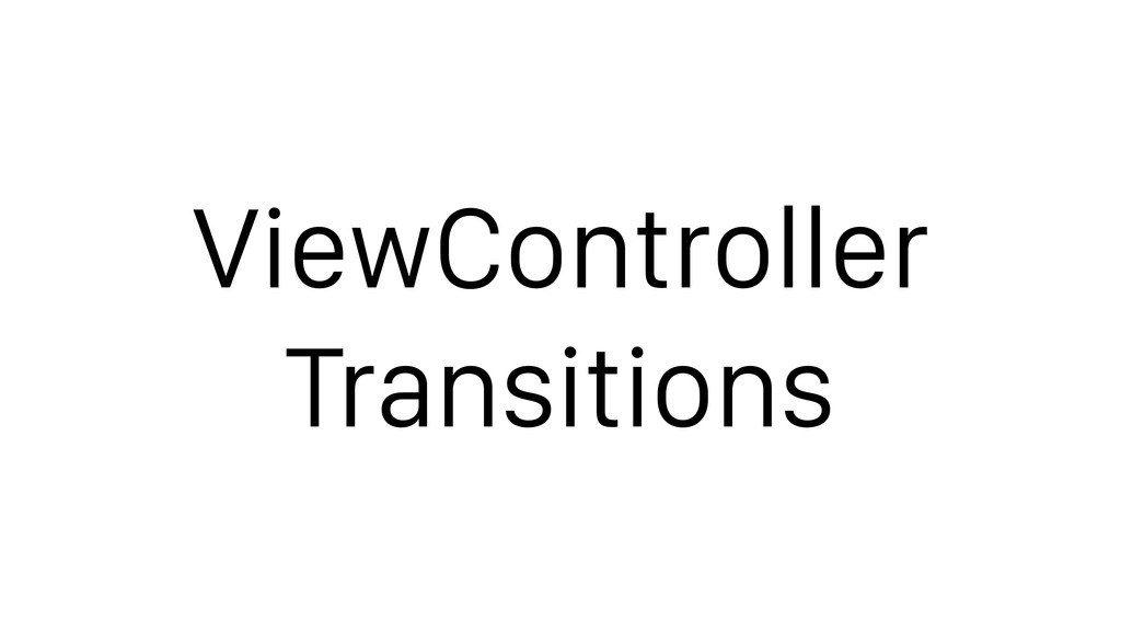 ViewController Transitions