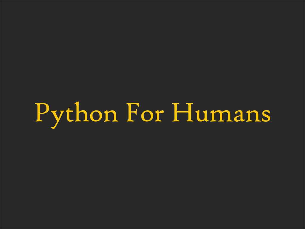Python For Humans