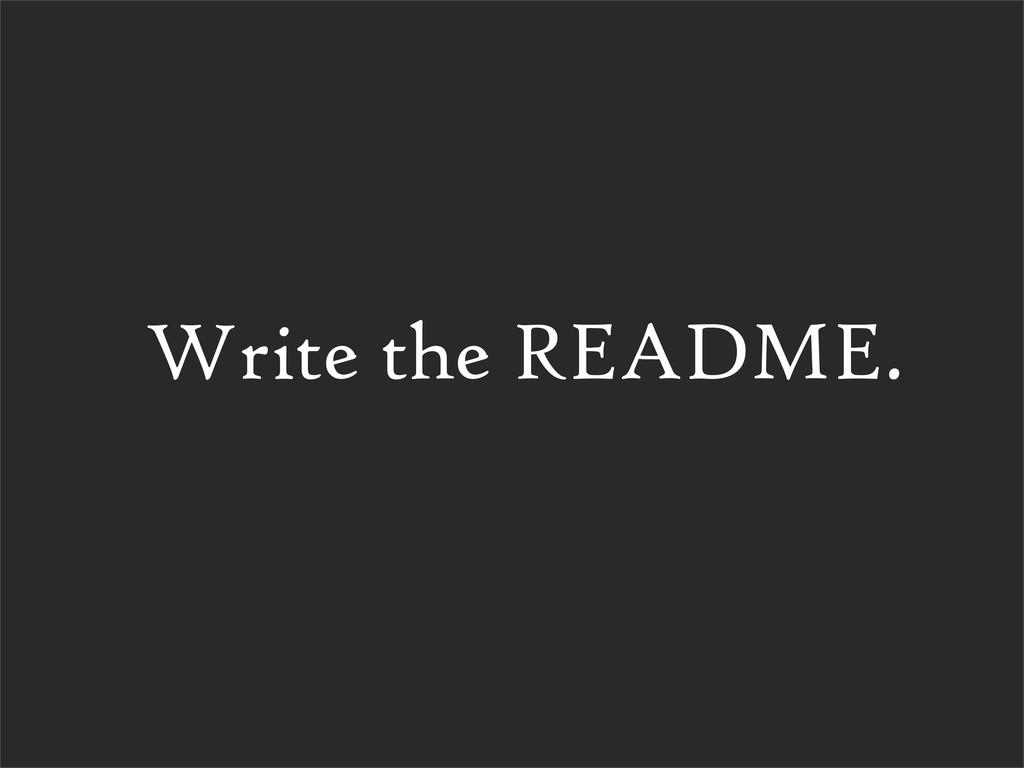 Write the README.