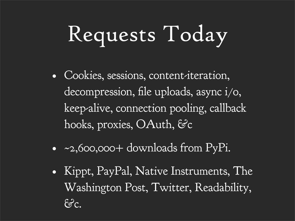 Requests Today • Cookies, sessions, content-ite...