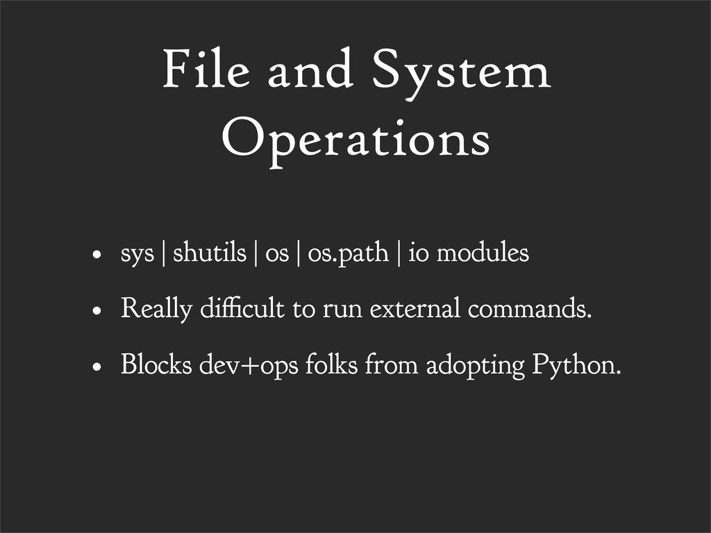 File and System Operations • sys | shutils | os...