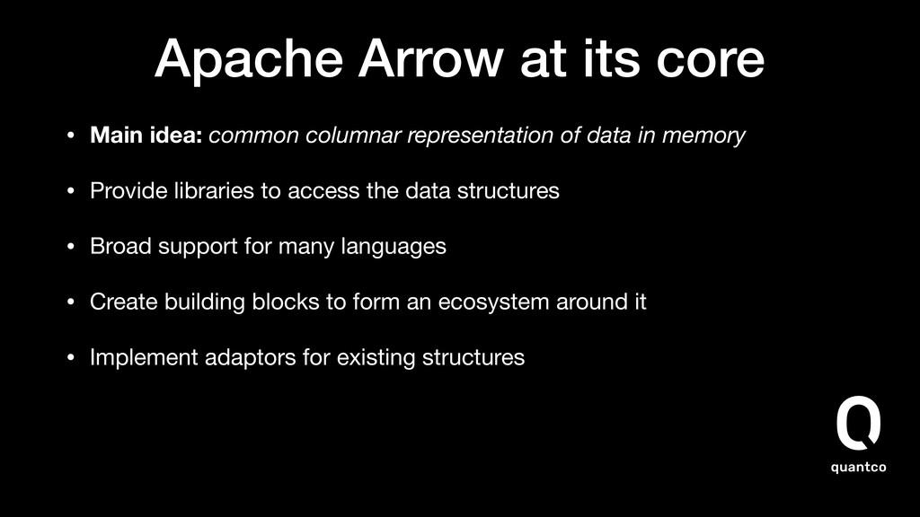 Apache Arrow at its core • Main idea: common co...