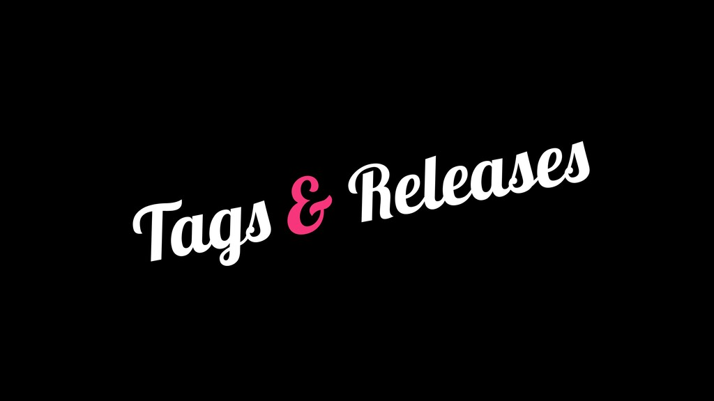 Tags & Releases