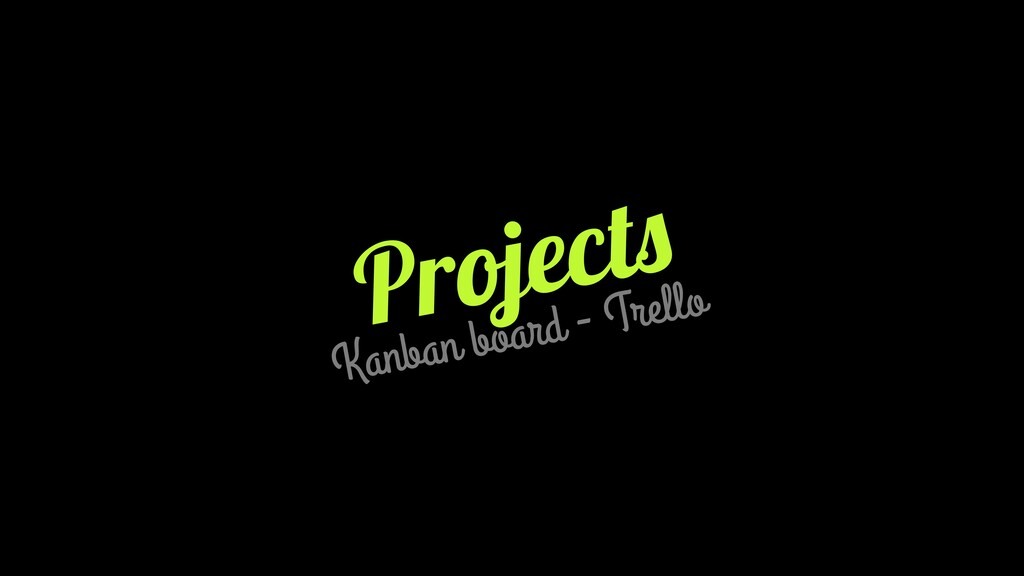 Projects Kanban board - Trello