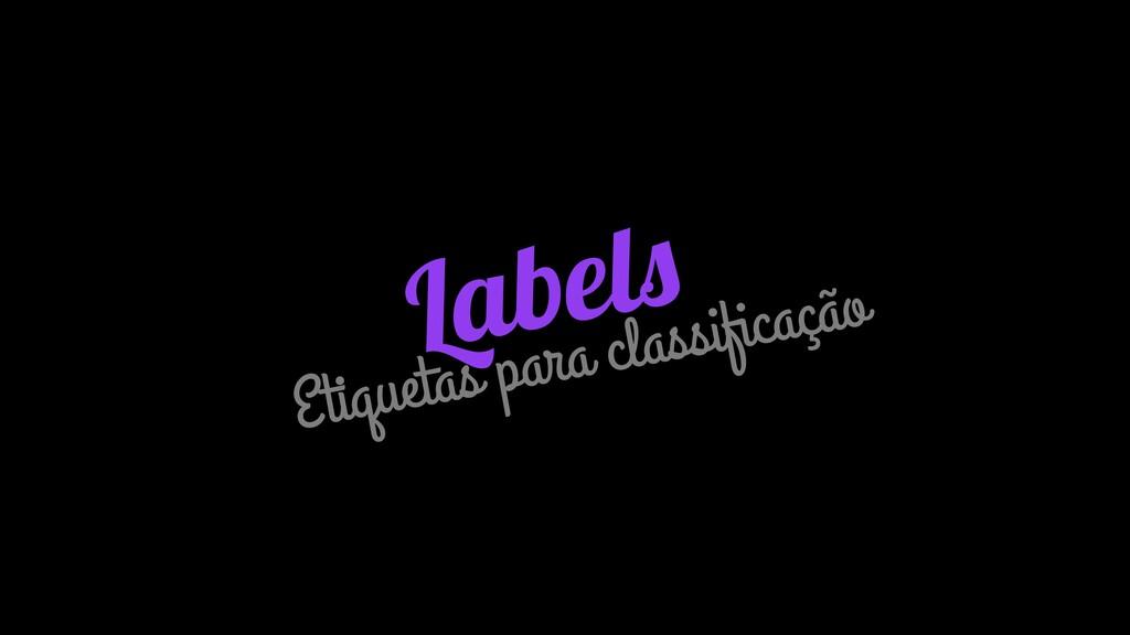 Labels Etiquetas para classificação