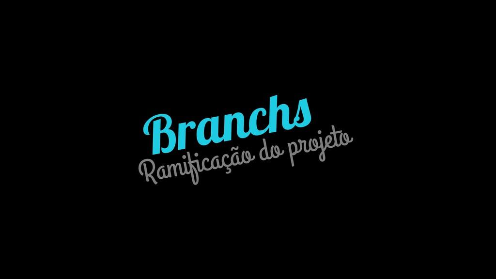 Branchs Ramificação do projeto