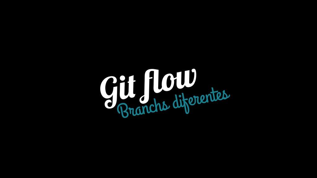 Git flow Branchs diferentes