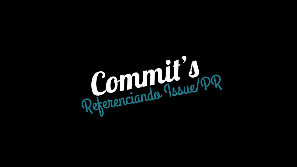 Commit's Referenciando Issue/PR