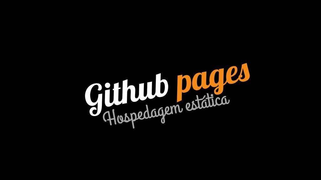 Github pages Hospedagem estática