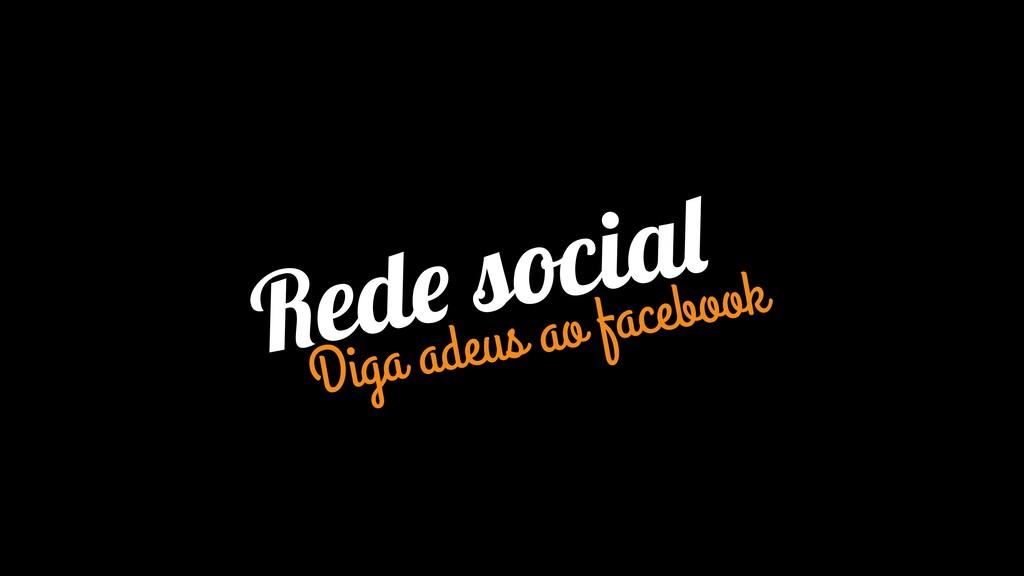 Rede social Diga adeus ao facebook