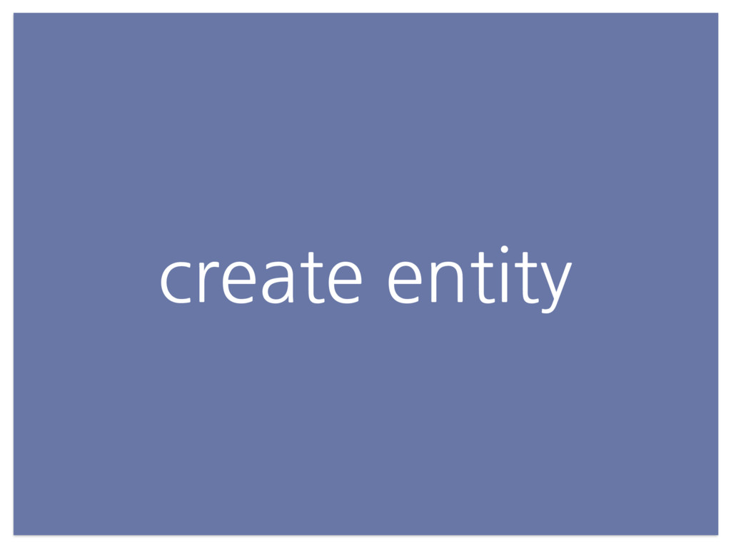 create entity