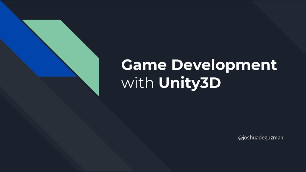 Game Development with Unity3D @joshuadeguzman