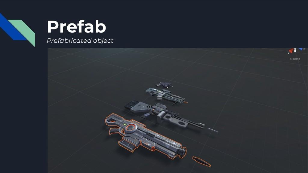 Prefab Prefabricated object
