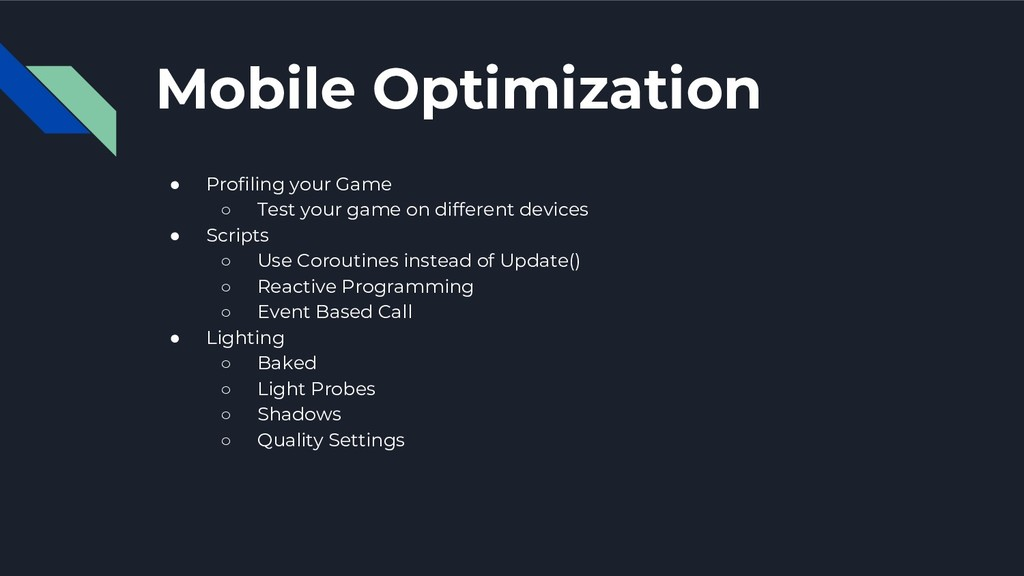 Mobile Optimization ● Profiling your Game ○ Tes...