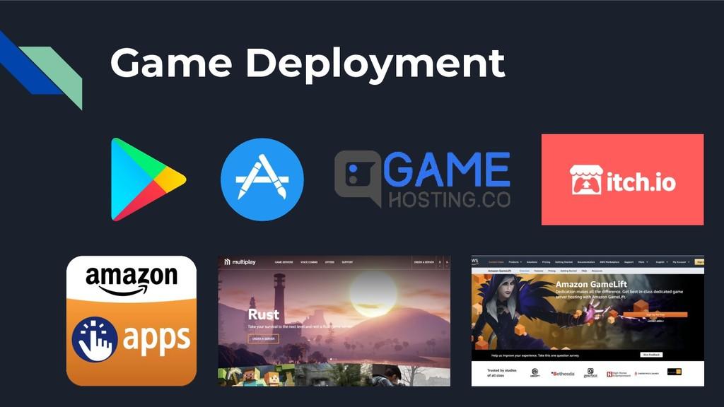 Game Deployment