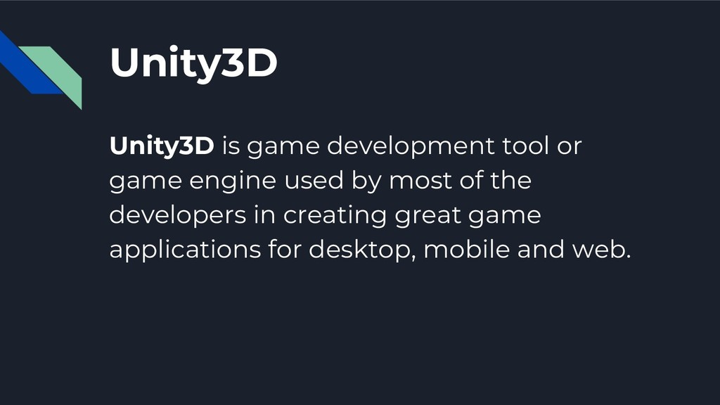 Unity3D Unity3D is game development tool or gam...