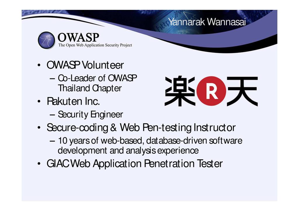 Yannarak Wannasai • OWASP Volunteer – Co-Leader...