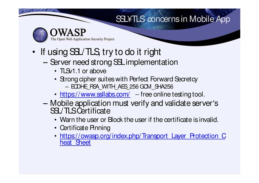 SSL¥TLS concerns in Mobile App • If using SSL/T...